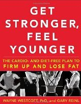 Dr Wayne Wescott's New Book Says Get Stronger Feel Younger.