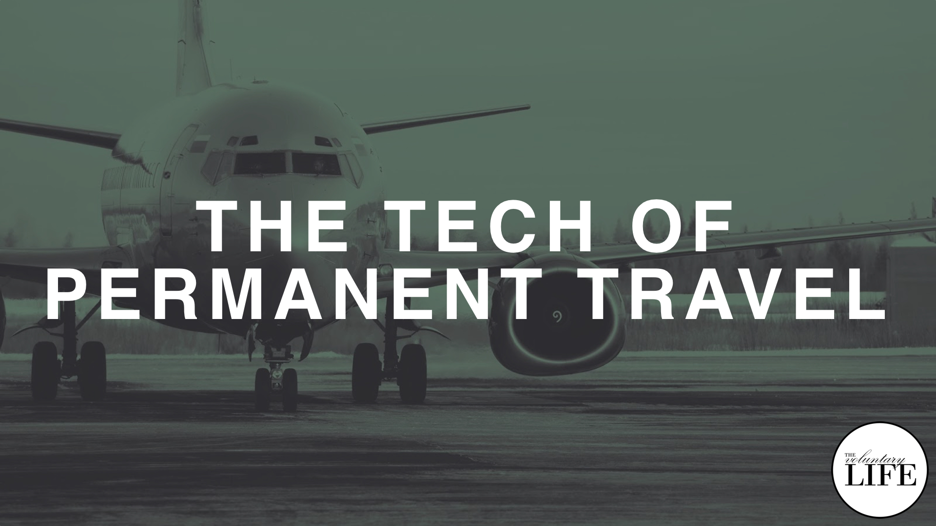 237 The Tech Of Permanent Travel