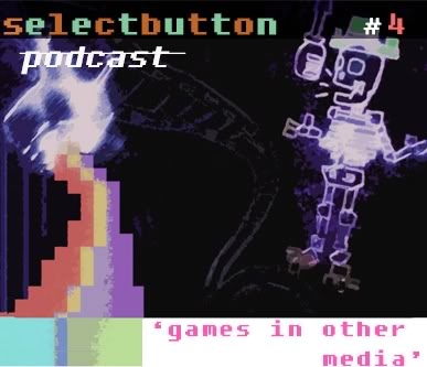 Episode 4: Games in Other Media