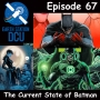 Artwork for The Earth Station DCU Episode 67 – The Current Sate of Batman