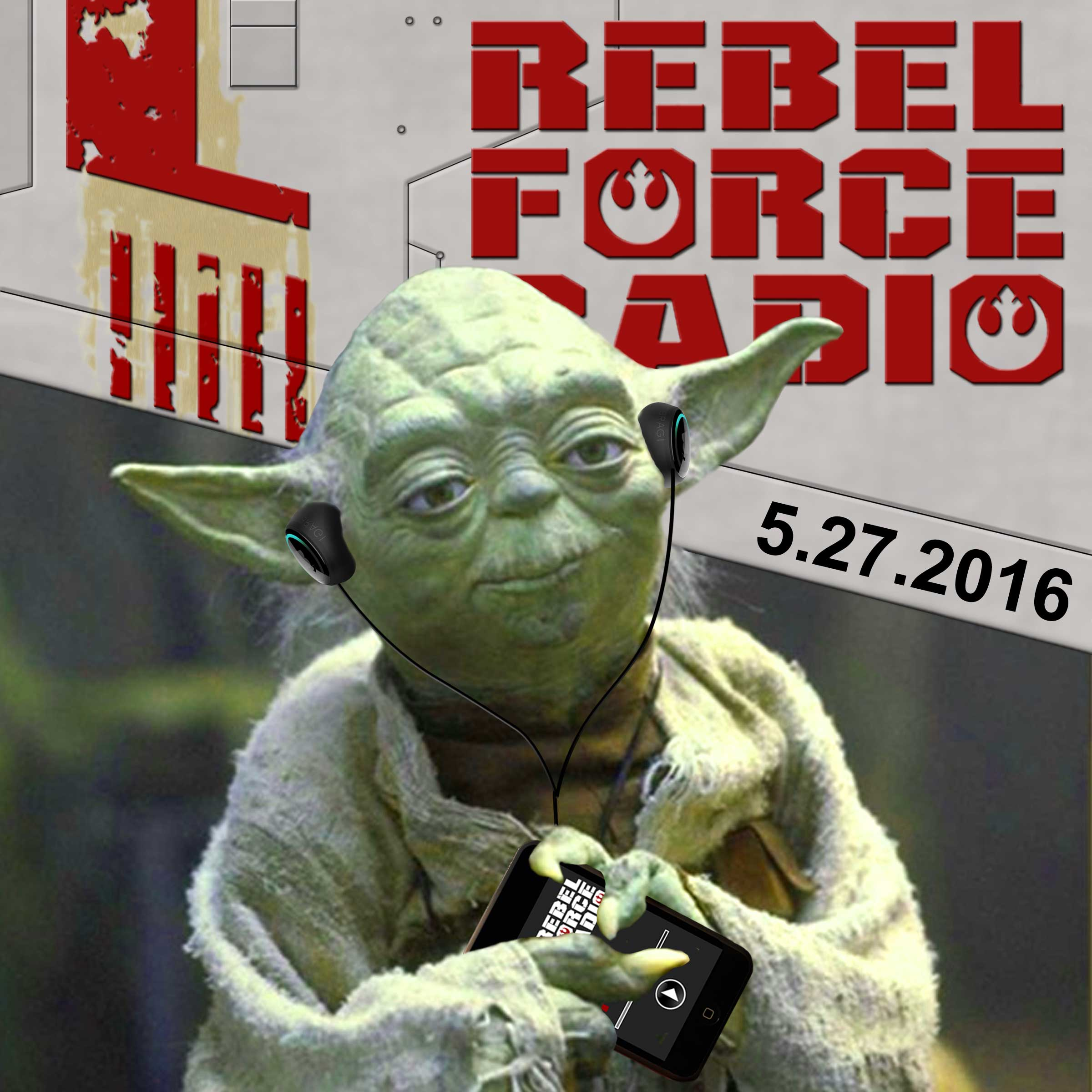 Rebel Force Radio: May 27, 2016