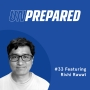 Artwork for 033 - Unprepared: Two Amazing Tips to Improve Your Messaging with Rishi Rawat