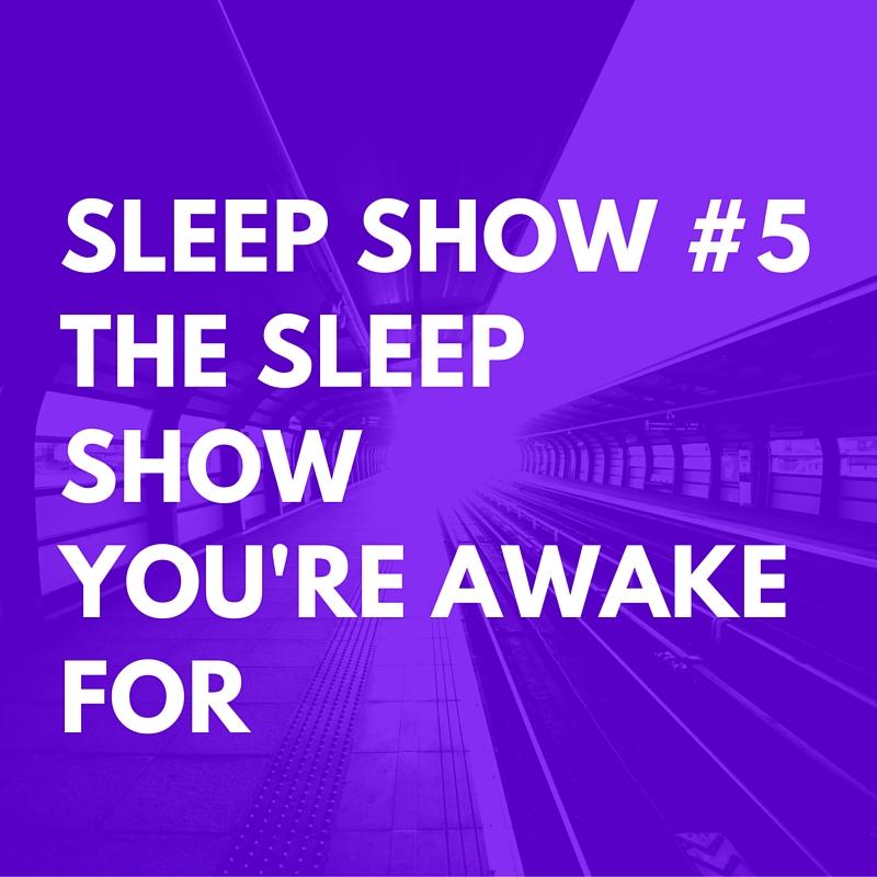 Speechless about Sleep | Sleep Show #5 | The Sleep Show You're Awake For