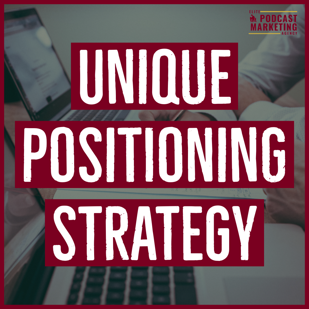 Unique Positioning Strategy