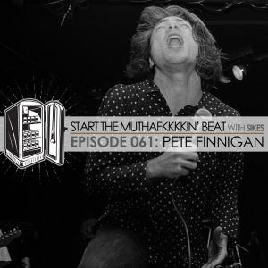 Start The Beat 061: PETE FINNIGAN