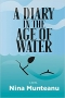 Artwork for Nina Munteanu: A Diary in the Age of Water