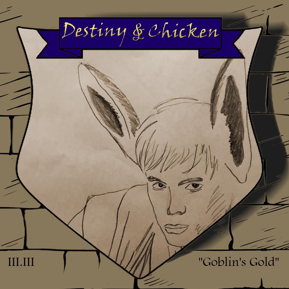 Episode III.III - Goblin's Gold