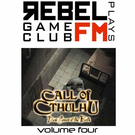 Rebel FM Game Club -- Call of Cthulhu -- Episode 4 -- 03/16/09