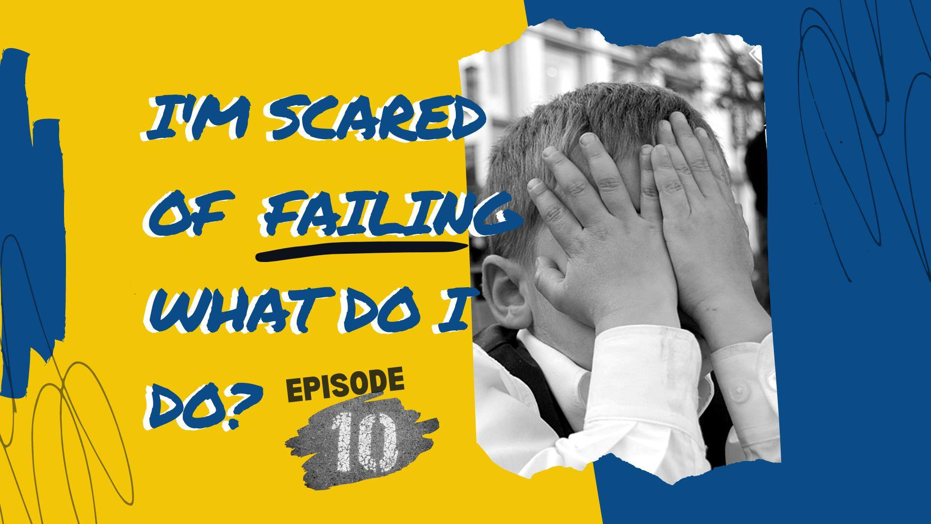 I'm Scared of Failing. What do I do? - 5 Minutes to Happy EP 10 show art