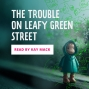 Artwork for The Trouble on Leafy Green Street