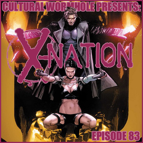 Cultural Wormhole Presents: X-Nation Episode 83