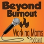 Artwork for BB017 - Accepting Your Limitations As A Working Mom