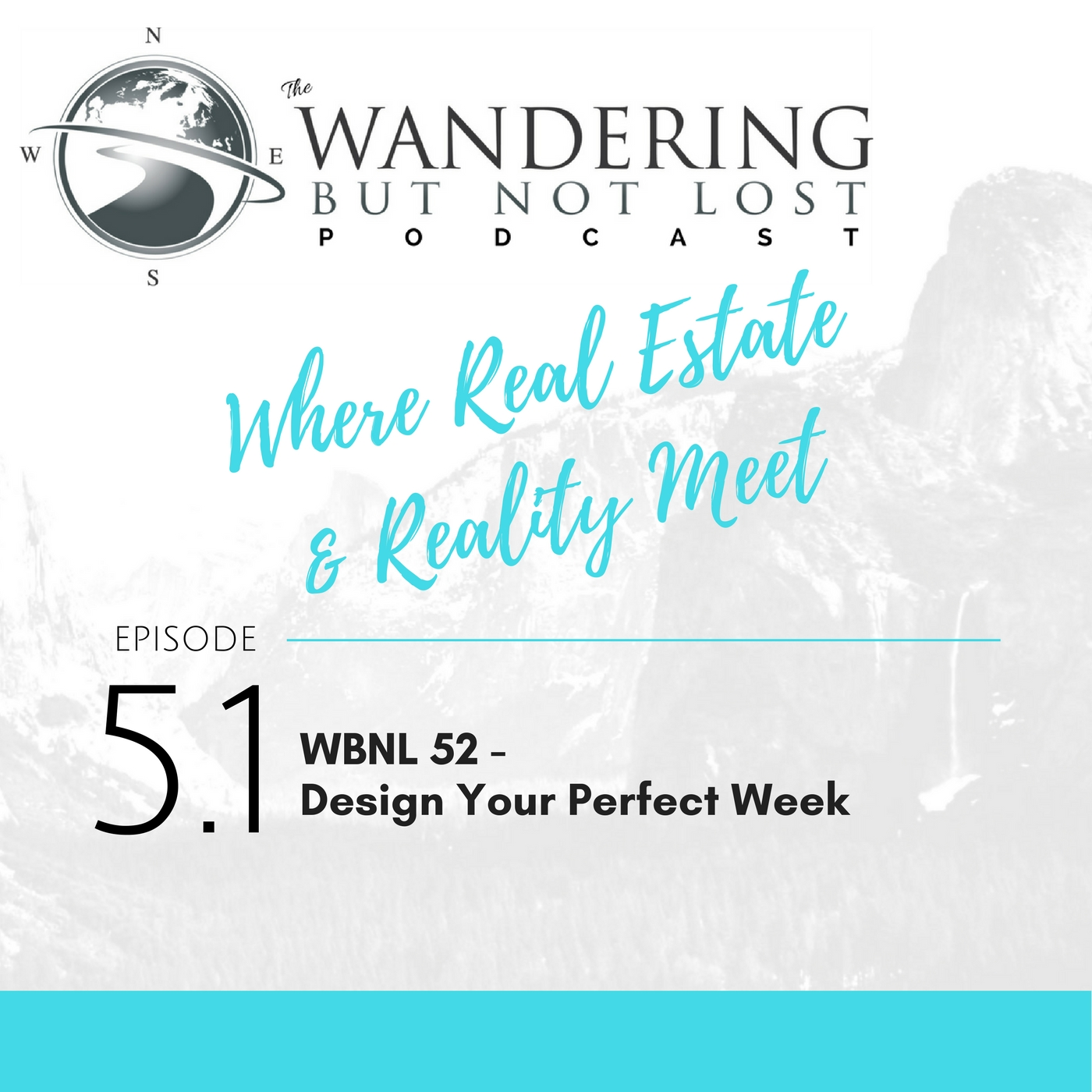 Artwork for Episode 5.1: WBNL 52  – Design & Follow Your Perfect Week
