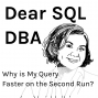 Artwork for Why is My Query Faster on the Second Run?