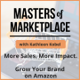 Artwork for 07: Live Masterclass: How to Prepare Your Amazon Store for the Holidays to Ensure a Profitable Q4 + Masters of Marketplace Membership Information