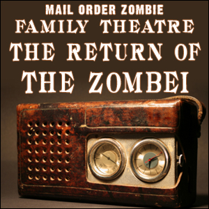MOZ Family Theatre: Return of the Zombei