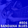 Artwork for Bandana Blues #804 - Playing Around With The Blues