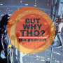 Artwork for Episode 46: The Original Trilogy Matters...But Why Tho?