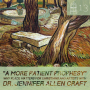 """Artwork for #13- """"A More Patient Prophesy"""" Why Place Matters for Artists and Christians with Dr. Jennifer Allen Craft"""