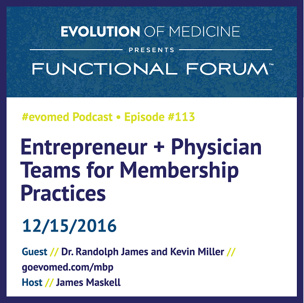 Entrepreneur + Physician Teams for Membership Practices