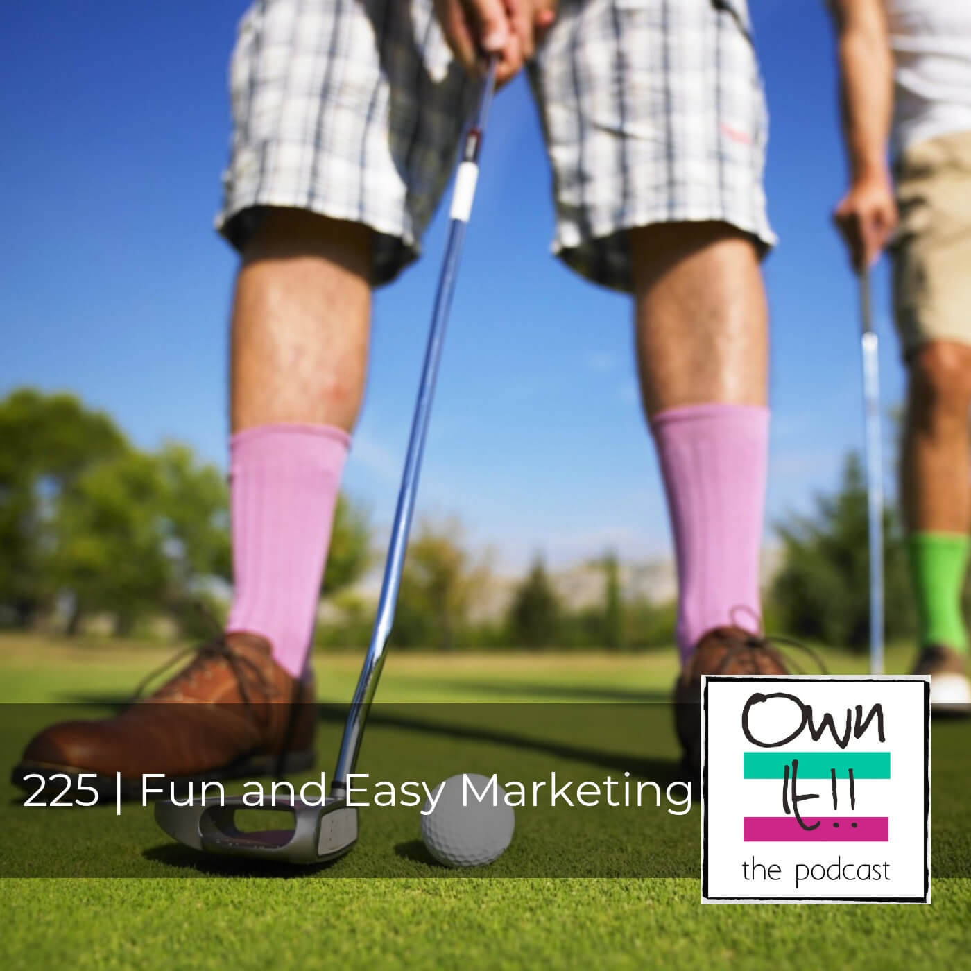 Artwork for Own It! 225 | Fun and Easy Marketing
