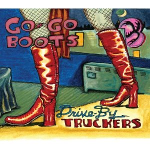"""Go Go Boots"" By Drive By Truckers: New Music Review"