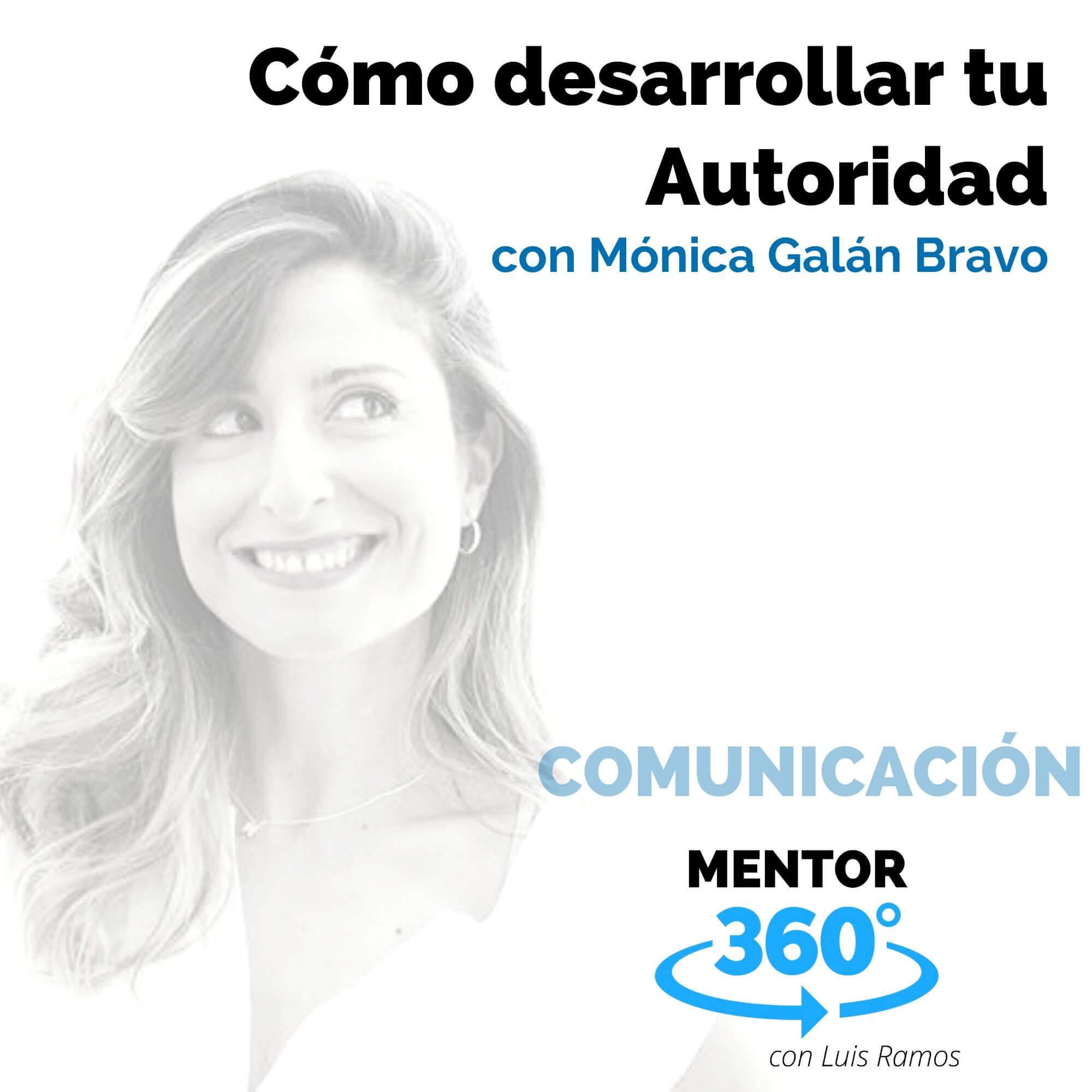 Cómo desarrollar tu Autoridad, con Mónica Galán Bravo - COMUNICACIÓN