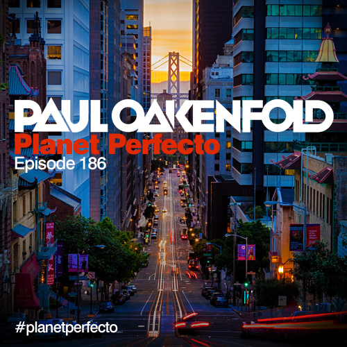 Planet Perfecto Podcast ft. Paul Oakenfold:  Episode 186