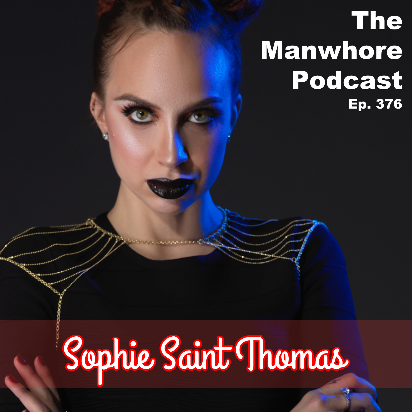 The Manwhore Podcast: A Sex-Positive Quest - Ep. 376: A Sex Witch on Jealousy, Love, and Nonmonogamy (Sophie Saint Thomas)