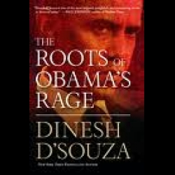 8a489b56c450 American Conservative University Podcast: Show 658 The Roots of Obama's  Rage by Dinesh D'Souza. Medved talks to author. Audio MP3