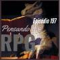 Artwork for Pensando RPG #197 - Criando desafios em seu RPG! (Bate-papo com Rafael Balbi, do Regra da Casa)