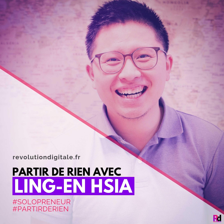 Partir de Rien, avec Ling-en Hsia (Solopreneur.fr)