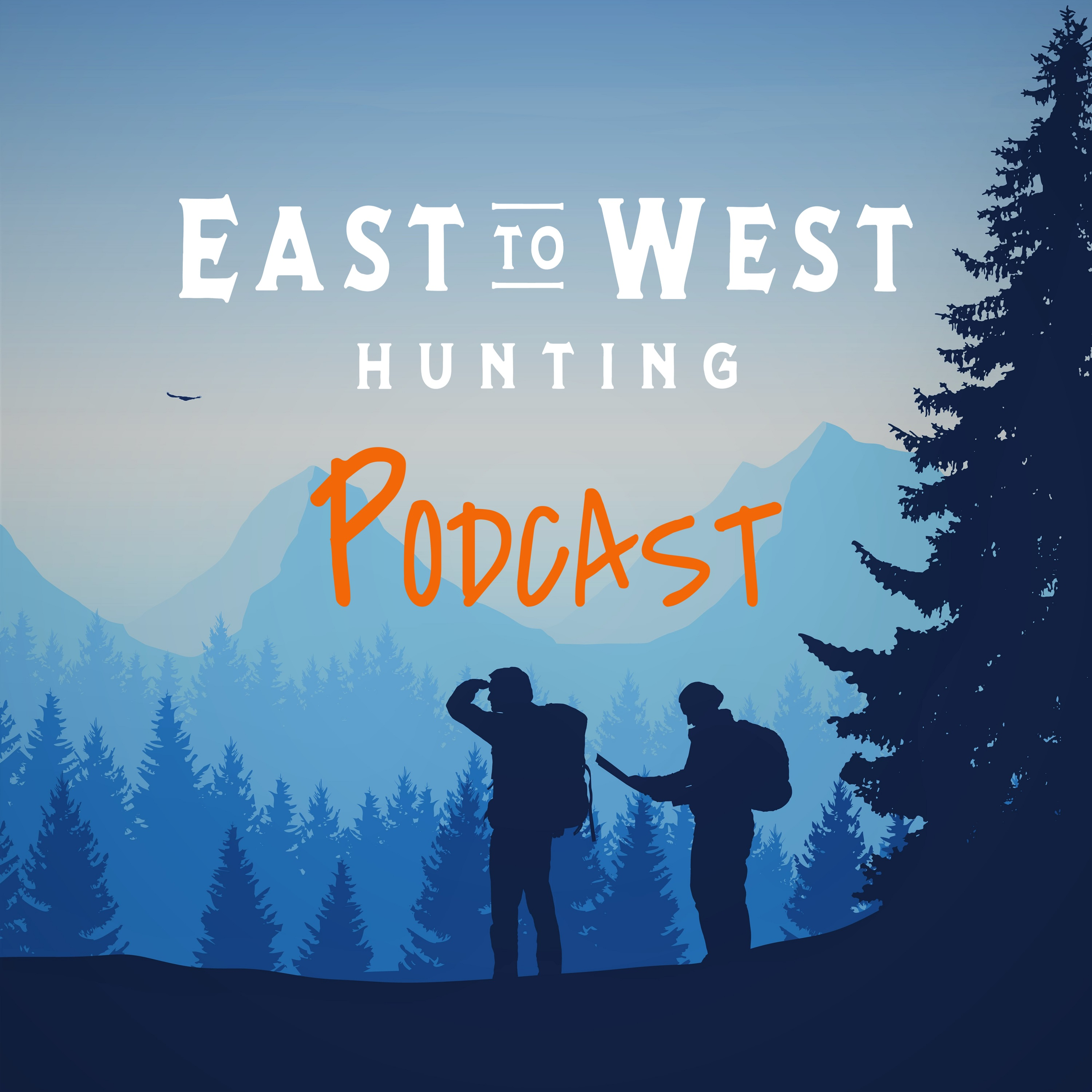 East to West Hunting Podcast show art