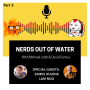 Artwork for Nerds out of Water - James & Lam [Part 2]