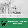 Artwork for 96: Making a Home That Works for Mothering