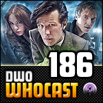 DWO WhoCast - #186 - Doctor Who Podcast