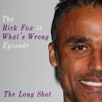 Episode #405: The Rick Fox is What's Wrong Episode featuring Marc Maron