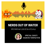 Artwork for Nerds out of Water - Sharon Templeton