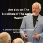 Artwork for Are You n the Sidelines of the Culture Wars?