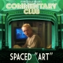 Artwork for COMMENTARY CLUB - Minisode 001 - Spaced Art