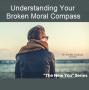 Artwork for Episode 042, Understanding Your Broken Moral Compass