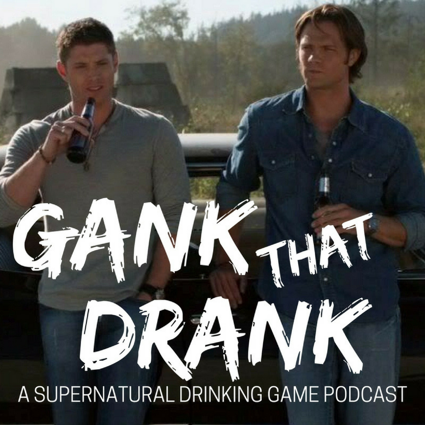 Gank That Drank: A Supernatural Drinking Game Podcast show art