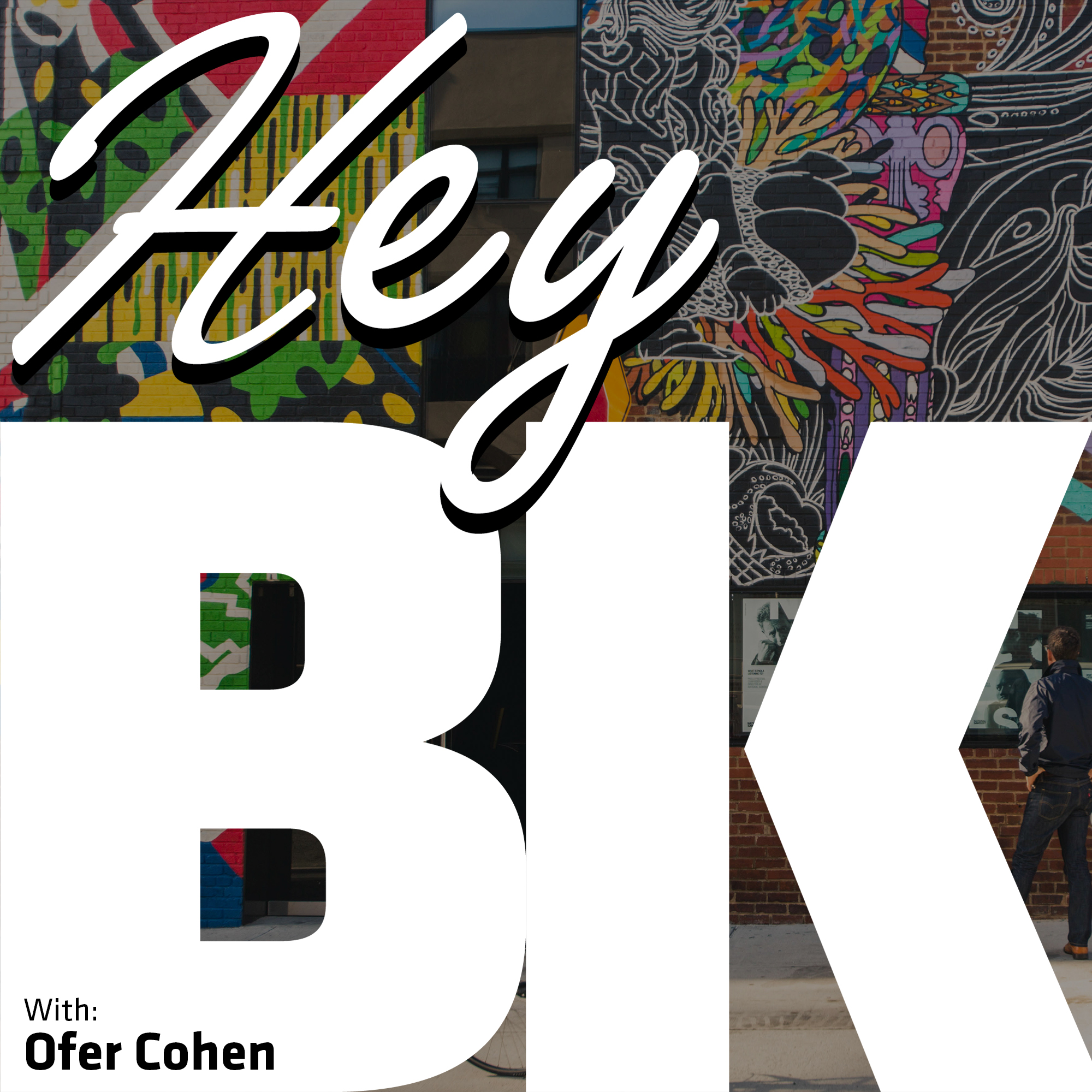 Hey BK – The Brooklyn Podcast with Ofer Cohen show art