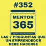 Artwork for MENTOR365 #352 Las 7 preguntas para una empresa exitosa