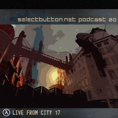 Episode #20: Live from City 17