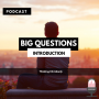 Artwork for Big Questions: Introduction 001