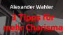 Artwork for Alexander Wahler - 3 Tipps für mehr Charisma