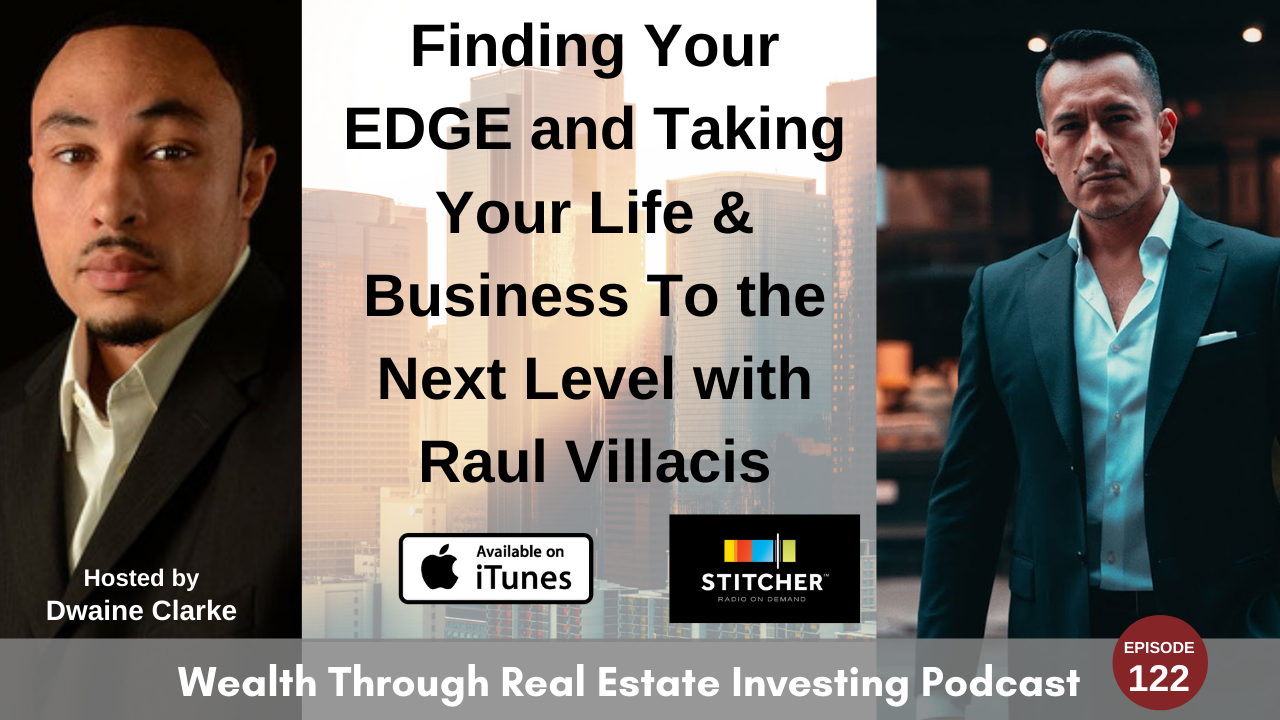 Episode 122 - Finding Your EDGE and Taking Your Life & Business To the Next Level with Raul Villacis