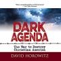 Artwork for Dark Agenda: The War to Destroy Christian America by David Horowitz