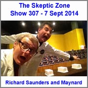 The Skeptic Zone #307 - 7.Sept.2014